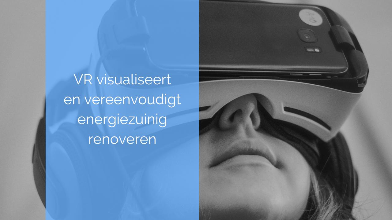 VR kan bewoner motiveren zijn woning te verduurzamen